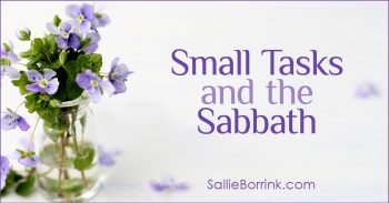 Small Tasks and the Sabbath 2