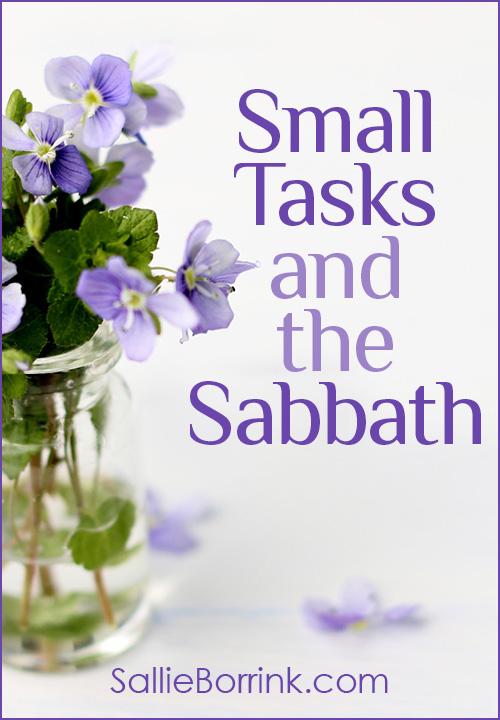 Small Tasks and the Sabbath