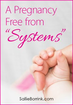 """A Pregnancy Free from """"Systems"""" and Living in the Reality of My Walk in Christ"""