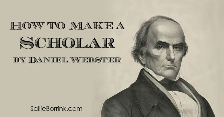How to Make a Scholar by Daniel Webster 2