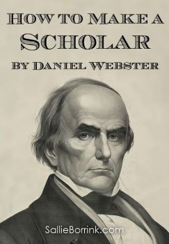 How to Make a Scholar by Daniel Webster
