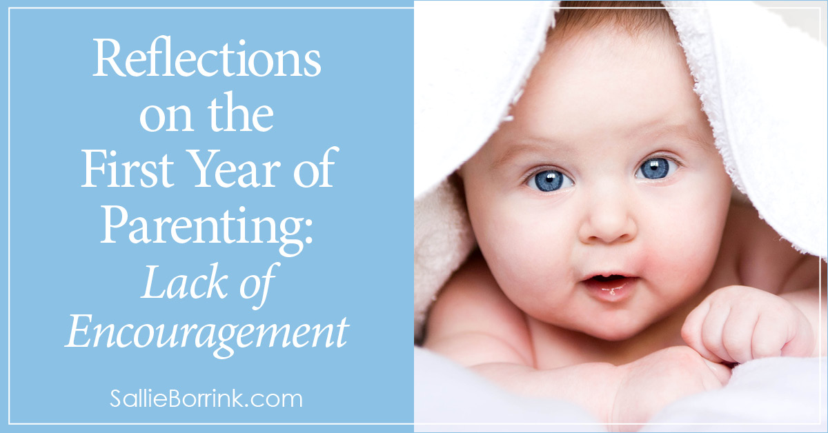 Reflections on the First Year of Parenting - Lack of Encouragement 2