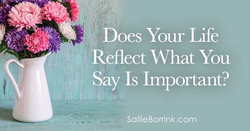 Does Your Life Reflect What You Say Is Important 2