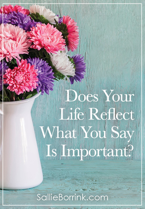 Does Your Life Reflect What You Say Is Important