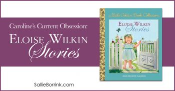 Caroline's Current Obsession - Eloise Wilkin Stories 2