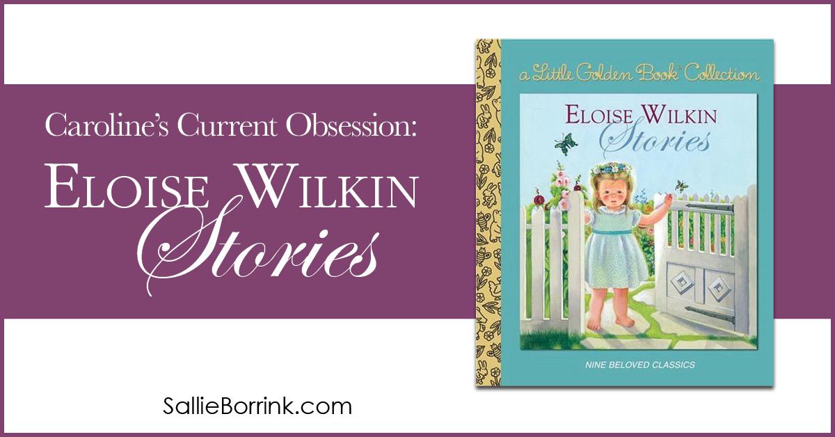 Caroline's Current Obsession - Eloise Wilkin Stories 2