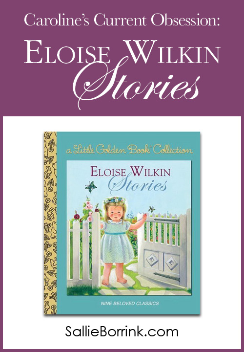 Caroline's Current Obsession - Eloise Wilkin Stories