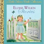 Caroline's current obsession: Eloise Wilkin Stories, a Little Golden Book Collection