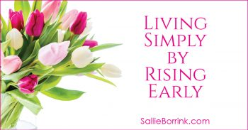 Living Simply by Rising Early 2
