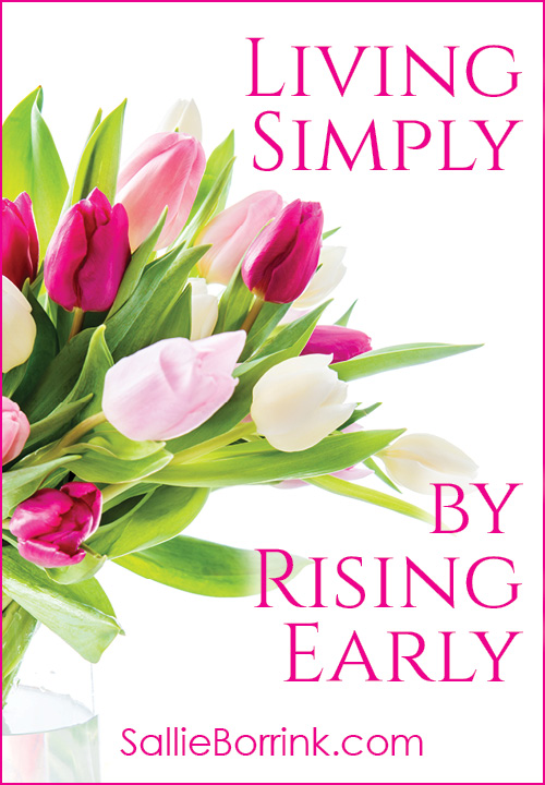 Living Simply by Rising Early