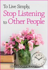 To Live Simply, Stop Listening to Other People