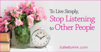 To Live Simply, Stop Listening to Other People 2