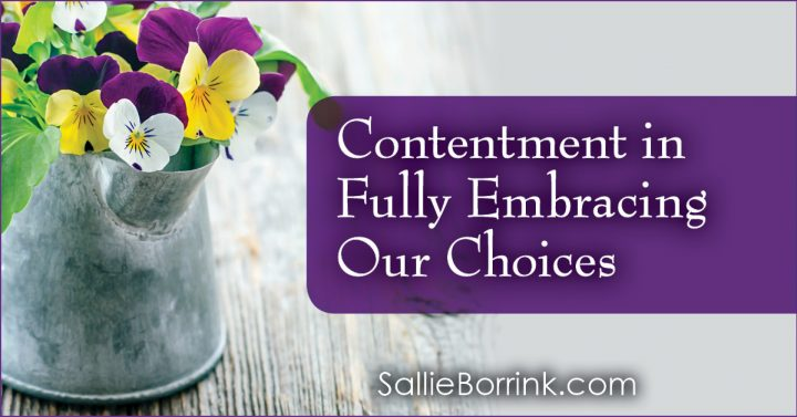 Contentment in Fully Embracing Our Choices 2
