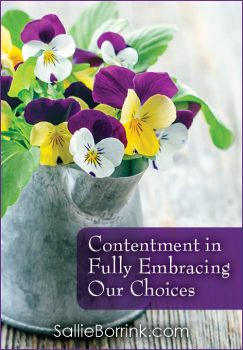 Contentment in Fully Embracing Our Choices