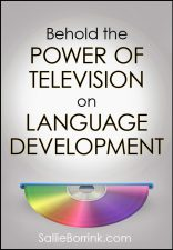 Behold the Power of Television on Language Development