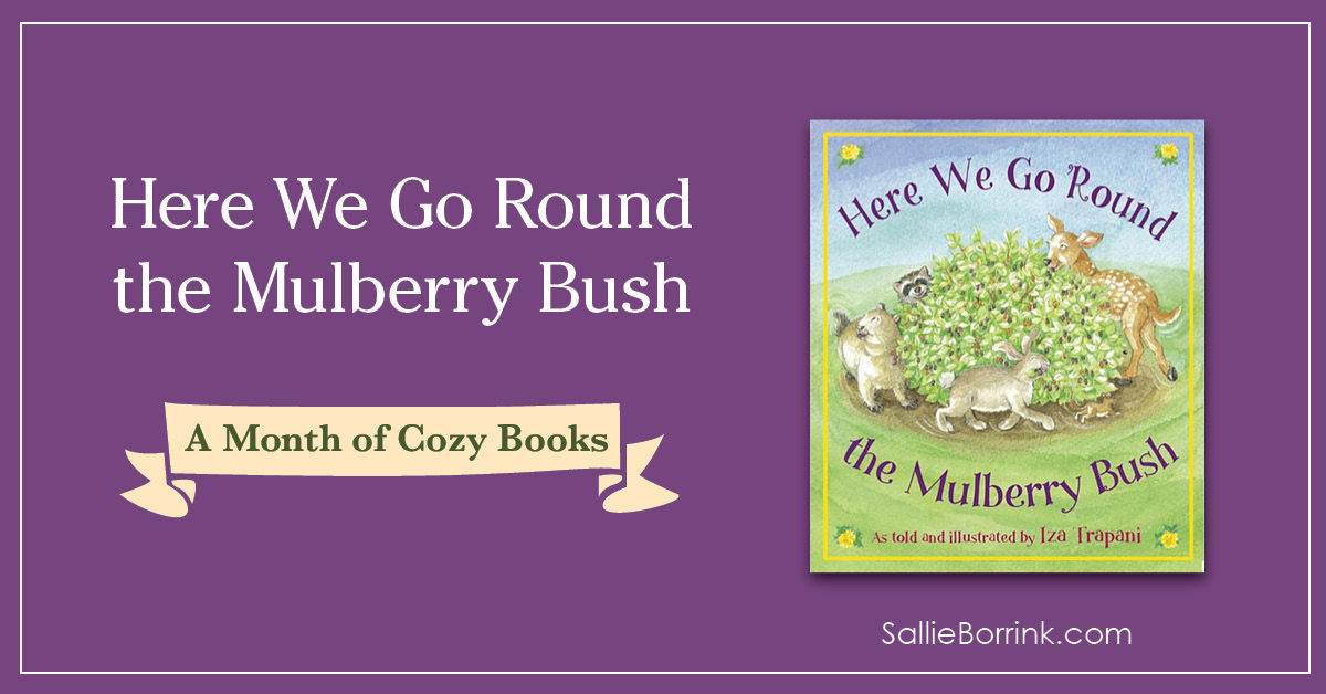 Here We Go Round the Mulberry Bush - A Month of Cozy Books 2