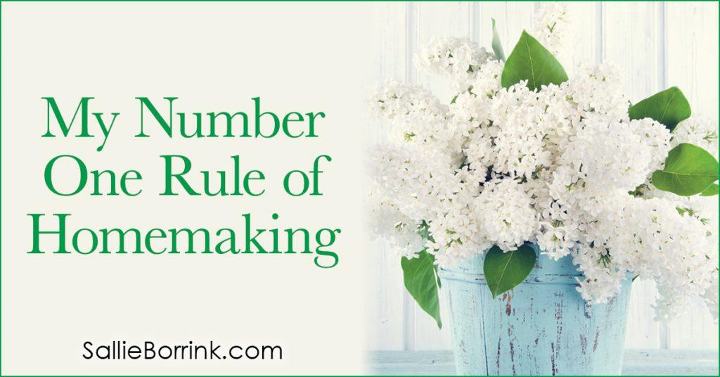 My Number One Rule of Homemaking 2