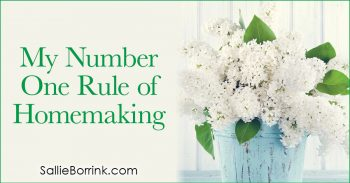My Number One Rule of Homemaking 2