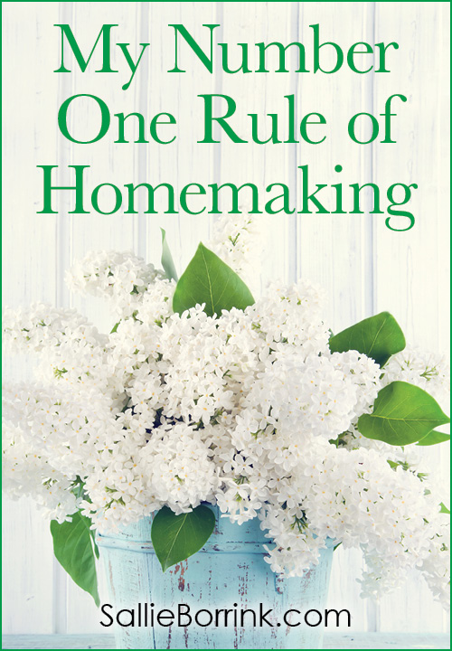 My Number One Rule of Homemaking