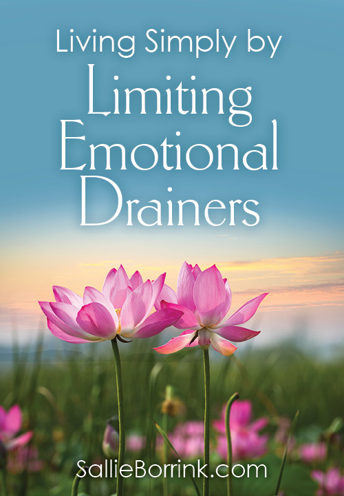 Living Simply by Limiting Emotional Drainers