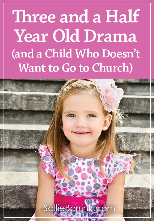 Three and a half year old drama and a child who doesn't want to go to church