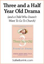 Three and a Half Year Old Drama (and a Child Who Doesn't Want To Go To Church)