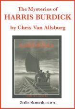 The Mysteries of Harris Burdick by Chris Van Allsburg
