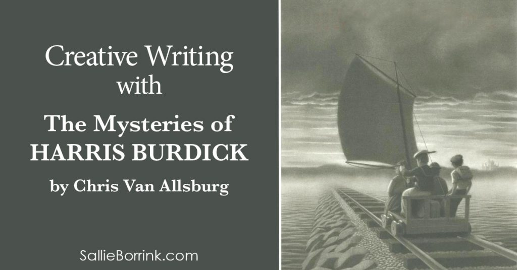 Creative Writing with The Mysteries of Harris Burdick by Chris Van Allsburg 2