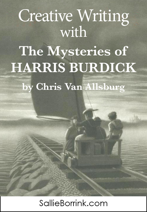 Creative Writing with The Mysteries of Harris Burdick by Chris Van Allsburg