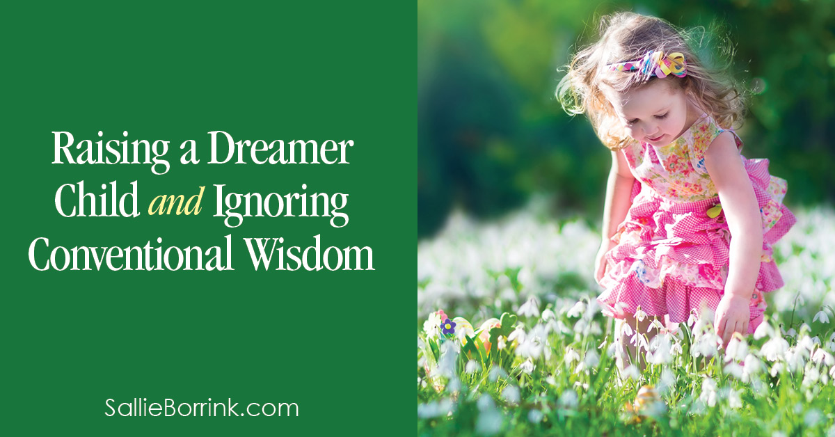 Raising a Dreamer Child and Ignoring Conventional Wisdom 2