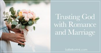 Trusting God with Romance and Marriage 2