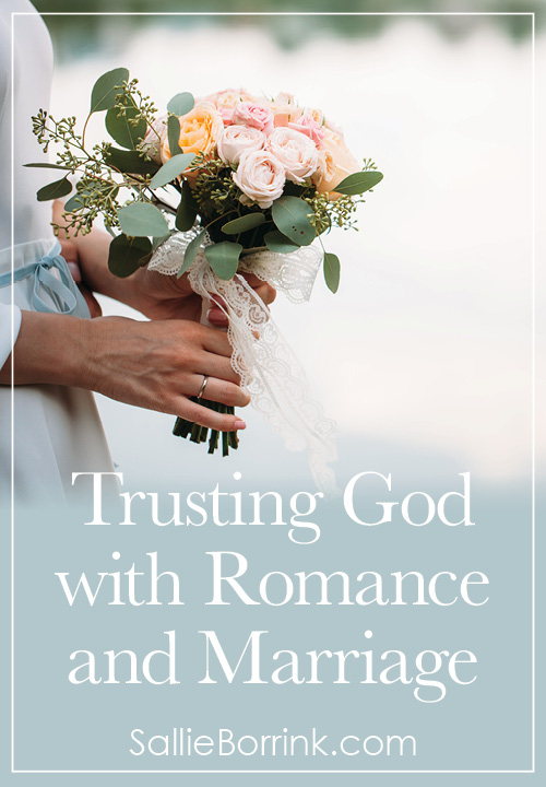 Trusting God with Romance and Marriage