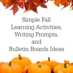 Simple October and Fall Learning Activities, Writing Prompts, and Bulletin Boards Ideas