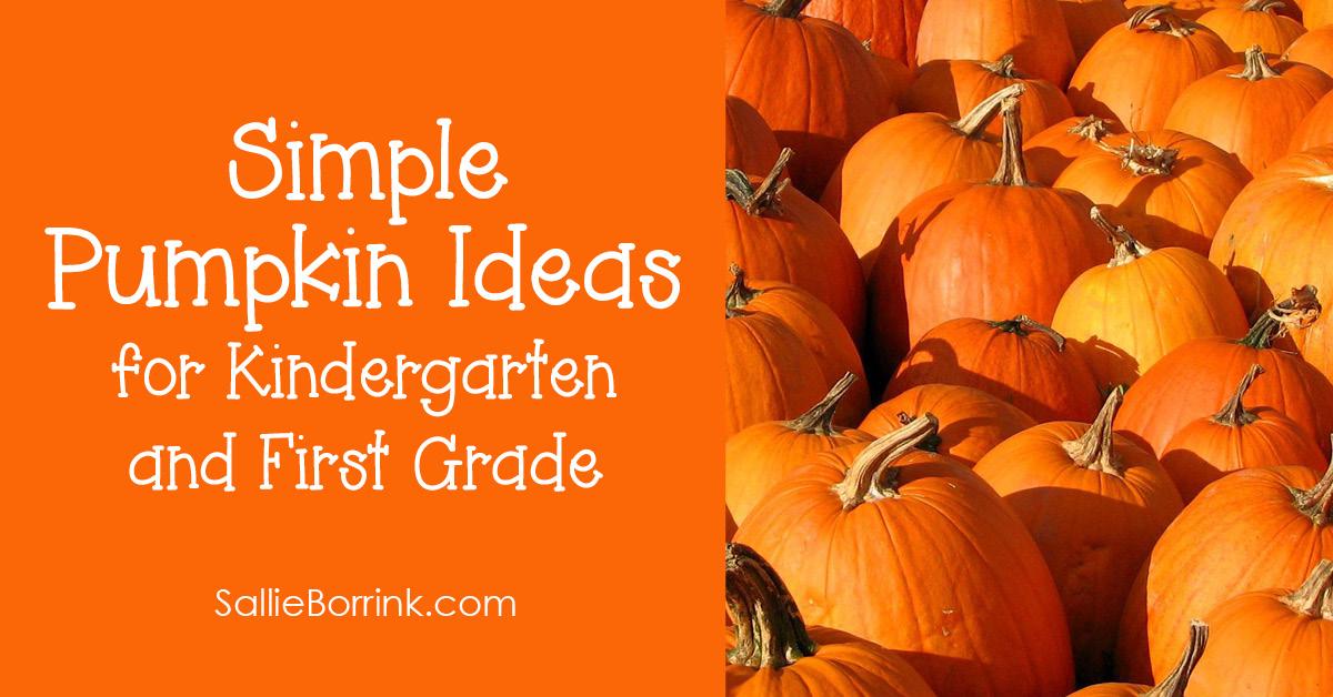 Simple Pumpkin Ideas, Crafts and Books for Kindergarten and First Grade Units 2