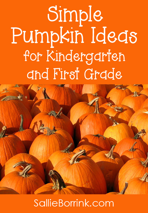 Simple Pumpkin Ideas for Kindergarten and First Grade