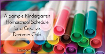A Sample Kindergarten Homeschool Schedule for a Creative, Dreamer Child 2