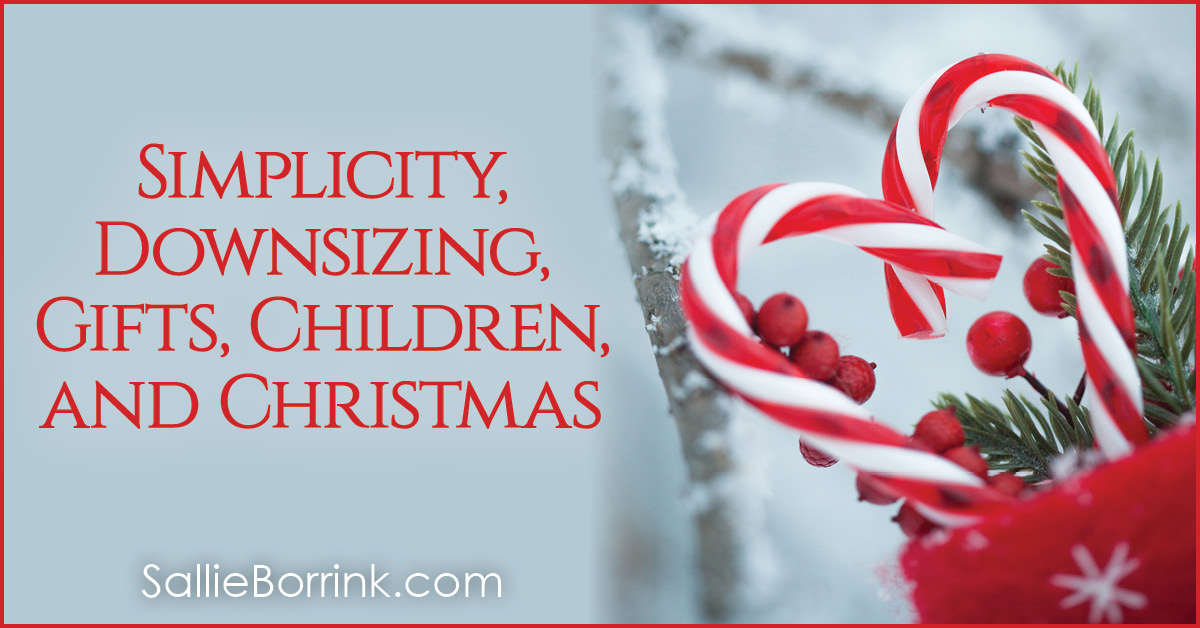Simplicity, Downsizing, Gifts, Children and Christmas 2