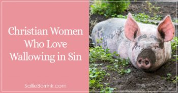 Christian Women Who Love Wallowing in Sin 2