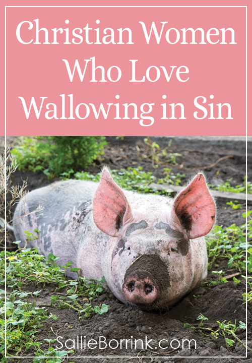 Christian Women Who Love Wallowing in Sin