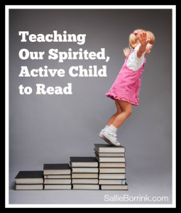 Teaching Our Spirited Active Child to Read