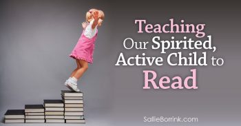 Teaching a Spirited, Active Child to Read 2
