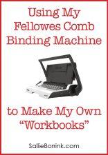 """Using My Fellowes Comb Binding Machine to Make My Own """"Workbooks"""""""