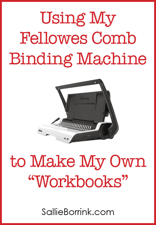 Using my Fellowes Comb Binding Machine to make my own workbooks