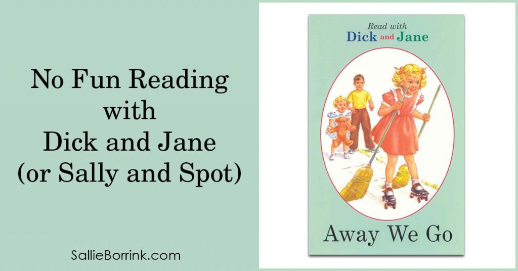 No fun reading with Dick and Jane (or Sally and Spot) 2