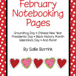 February Notebooking Pages with Valentine's Day, Presidents' Day, Groundhog Day, Chinese New Year and Black History Month
