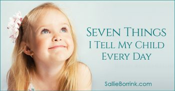 7 Things I Tell My Child Every Day 2