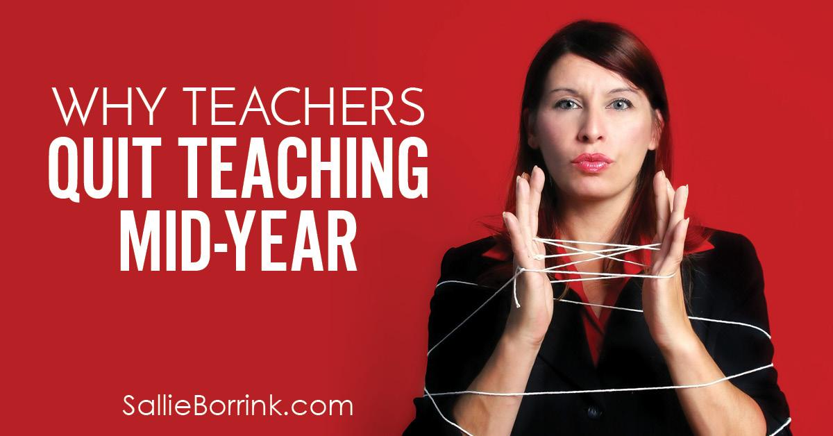 Why Teachers Quit Teaching Mid-Year 2