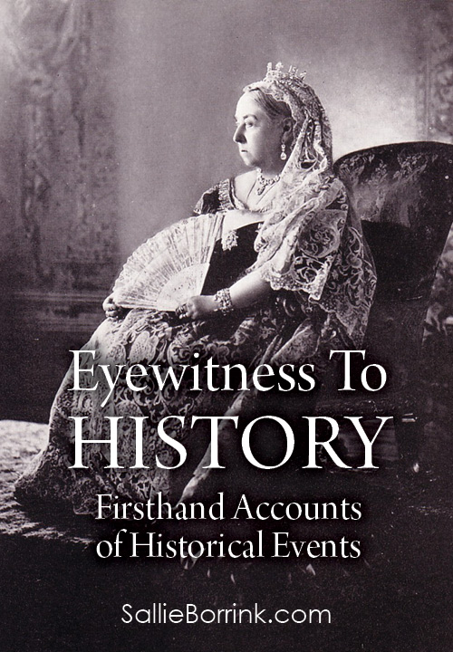 Eyewitness to History – Firsthand accounts of historical events