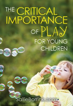 The Critical Importance of Play for Young Children