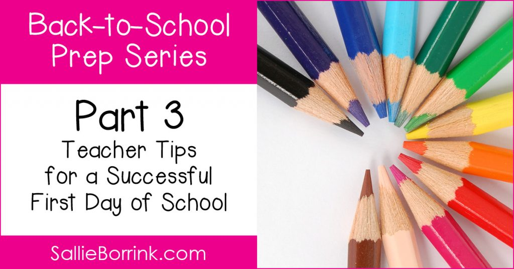 Teacher Tips for a Successful First Day of School - Back to School Prep Series 3